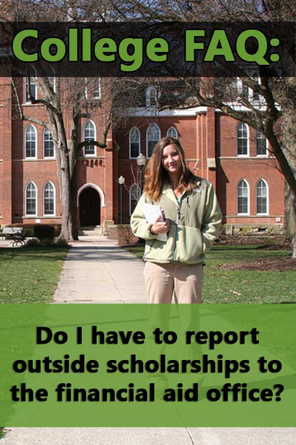 FAQ: Do I have to report outside scholarships to the financial aid office?